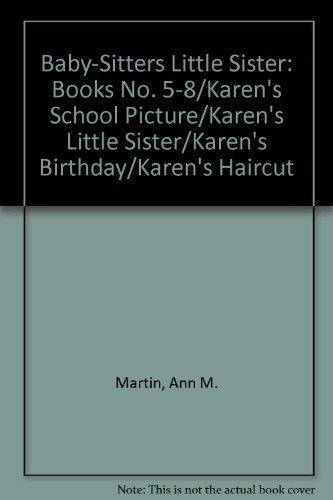 Baby-Sitters Little Sister: Books No. 5-8/Karen's School Picture/Karen's Little...