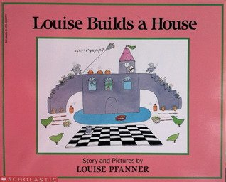 9780590636872: Louise Builds a House
