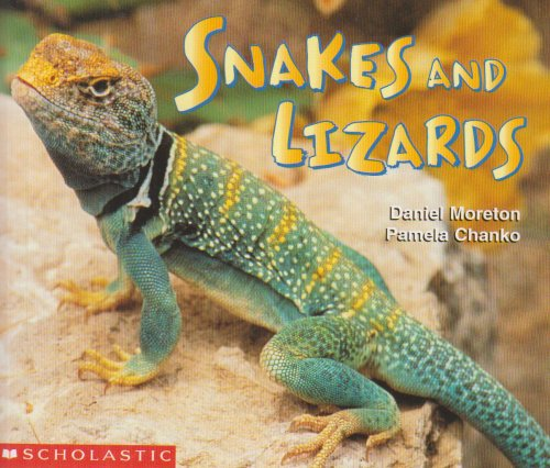 Snakes and Lizards (Science Emergent Readers) (0590639005) by Moreton, Daniel; Chanko, Pamela