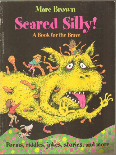 Scared Silly! A Book for the Brave: Brown, Marc,