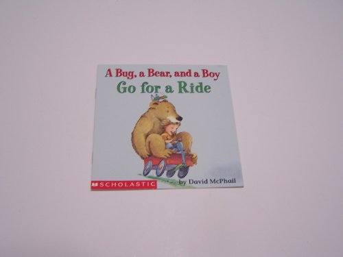 A bug, a bear, and a boy go for a ride: McPhail, David M