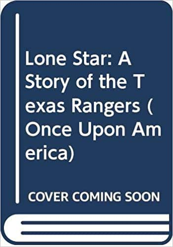 9780590673020: Lone star: A story of the Texas Rangers (Once upon America)