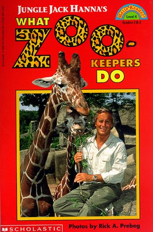 Jungle Jack Hanna's What Zookeepers Do (9780590673242) by Jack Hanna
