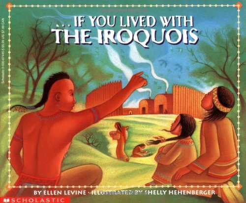 9780590674454: If You Lived With the Iroquois