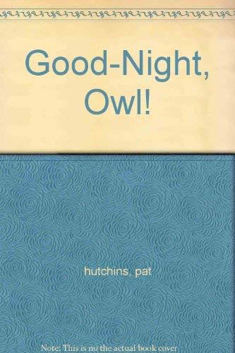9780590678346: Good-Night, Owl!