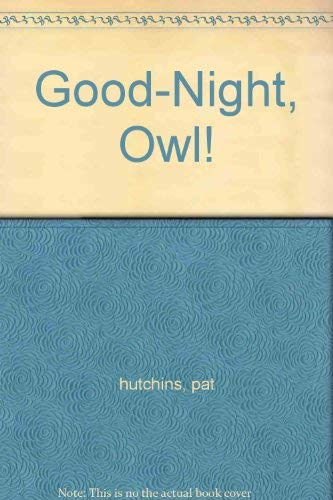9780590678346: Good-Night, Owl!