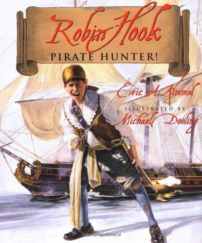 Robin Hook Pirate Hunter!: Kimmel, Eric A.