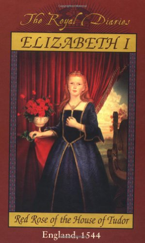 9780590684842: Elizabeth I, Red Rose of the House of Tudor (Royal Diaries)