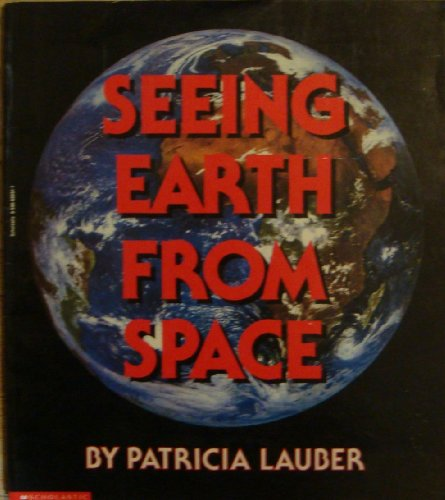 9780590686914: Seeing Earth From Space