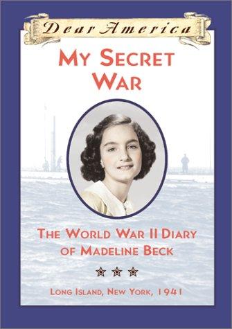 My Secret War : The World War: Osborne, Mary Pope
