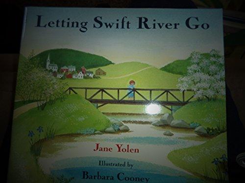 Letting Swift River Go: Yolen, Jane