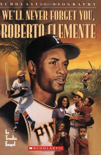 9780590688819: We'll Never Forget You, Roberto Clemente