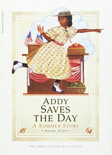 9780590688840: Addy saves the day: A summer story (The American girls collection)
