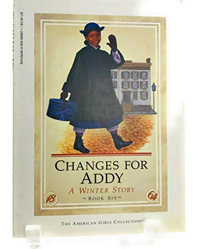 Changes for Addy: A winter story (The American girls collection): Porter, Connie Rose