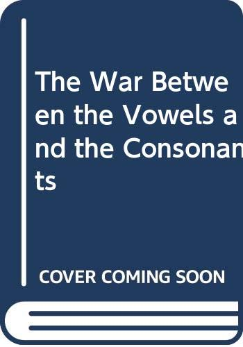 9780590689526: The War Between the Vowels and the Consonants