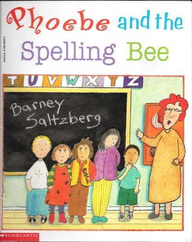 Phoebe and the spelling bee (0590689584) by Barney Saltzberg
