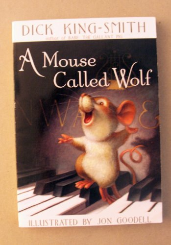 A Mouse Called Wolf: King-Smith, Dick