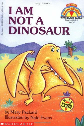 I Am Not a Dinosaur, with Flash Cards (My First Hello Reader!) (0590689975) by Mary Packard