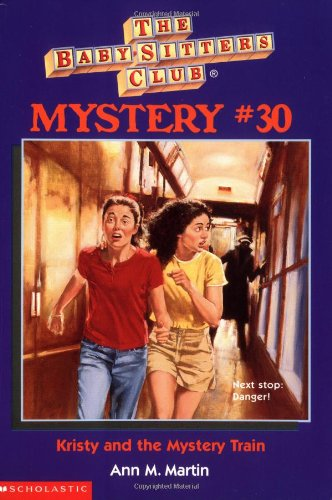 Kristy and the Mystery Train (The Baby-Sitters Club Mystery #30) (0590691783) by Ann M. Martin