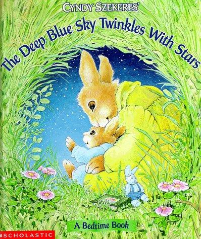 9780590691987: Cyndy Szekeres' the Deep Blue Sky Twinkles With Stars