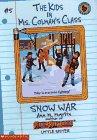 Snow War (Kids in Ms. Colman's Class): Martin, Ann M.
