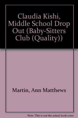 9780590692076: Claudia Kishi, Middle School Drop-Out (Baby-Sitters Club)