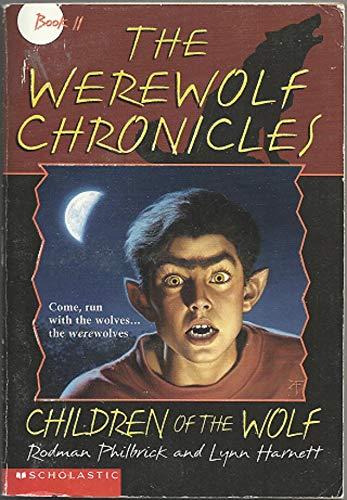 Children of the Wolf (The Werewolf Chronicles , No 2): Philbrick, W. R., Harnett, Lynn