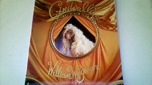 Cinderella, Fay's Fairy Tales: Wegman, William with