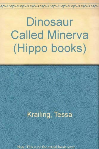 9780590700313: Dinosaur Called Minerva (Hippo books)