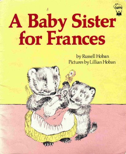 Baby Sister for Frances: Russell Hoban