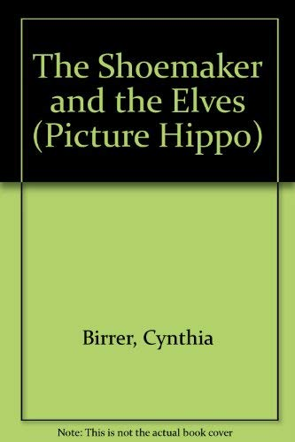 9780590704335: The Shoemaker and the Elves (Picture Hippo)