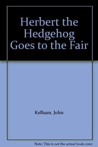 9780590705325: Herbert the Hedgehog Goes to the Fair