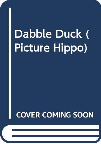 9780590705400: Dabble Duck (Picture Hippo)