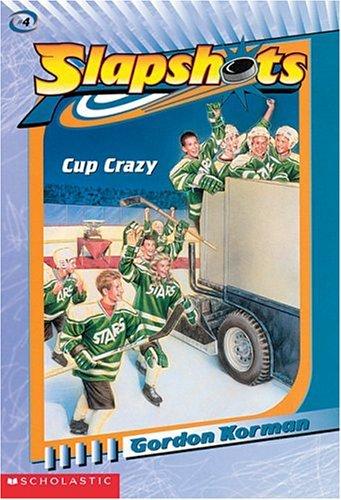 Cup Crazy (Slapshots #4): Gordon Korman