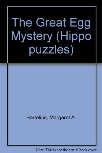 The Great Egg Mystery (Hippo puzzles) (0590707094) by Margaret A. Hartelius
