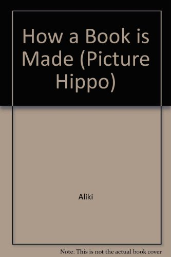 9780590707824: How a Book is Made (Picture Hippo)
