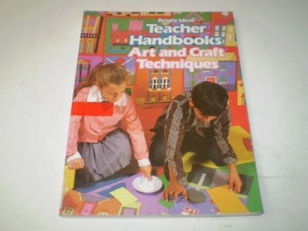 Art and Craft Techniques (Teacher Handbooks): Lowcock, E., Appleby,