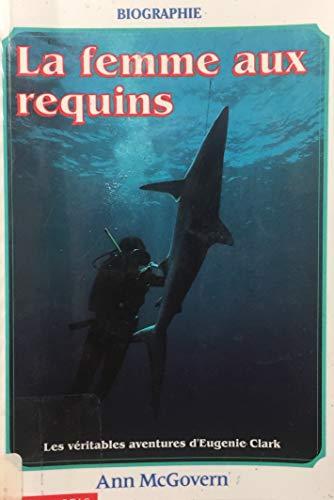 9780590711173: La Femme Aux Requins: Les veritables Aventures d'Eugenie Clark (Shark
