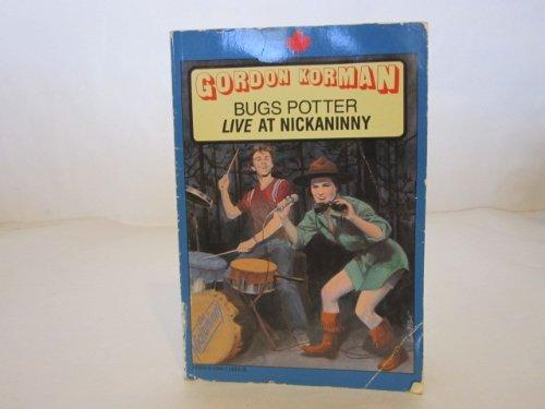 Bugs Potter Live at Nickaninny: Gordon Korman