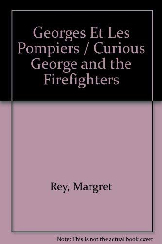 9780590717328: Georges Et Les Pompiers / Curious George and the Firefighters