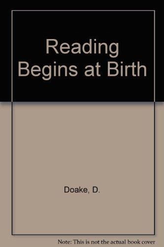 Reading Begins at Birth: Doake, D.