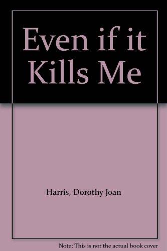 9780590717632: Even if it Kills Me