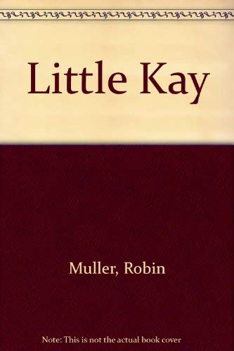 LITTLE KAY: Muller, Robin