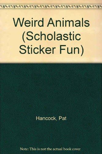 Weird Animals (Scholastic Sticker Fun): Pat Hancock