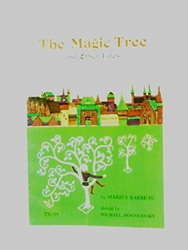 The Magic Tree and Other Tales: Barbeau, Marius