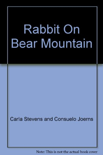 Rabbit on Bear Mountain: Carla Stevens and