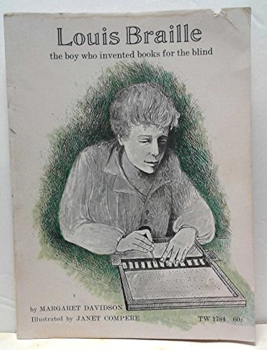 Louis Braille: The Boy Who Invented Books: Margaret Davidson