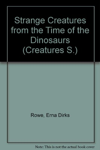 9780590721516: Strange Creatures from the Time of the Dinosaurs (Hippo books)