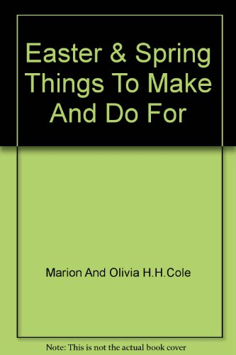Things to Make and Dor for Easter: Marion Cole, Olivia