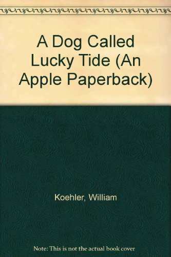 9780590724340: A Dog Called Lucky Tide (An Apple Paperback)